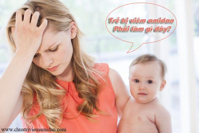 Trẻ bị viêm amidan tái phát nhiều lần phải làm sao?