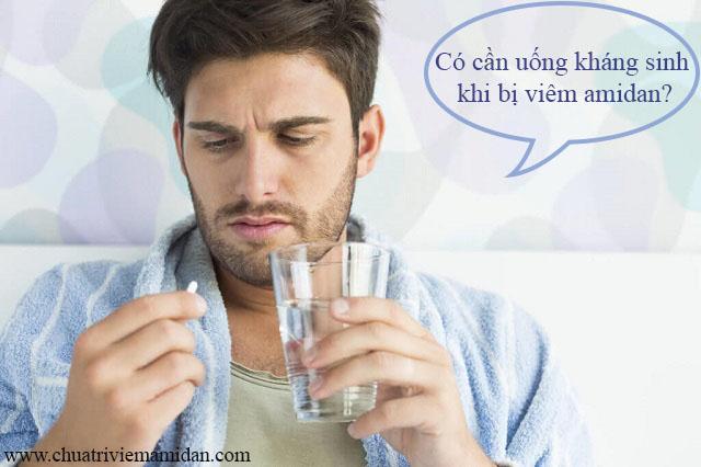 viêm amidan có cần uống kháng sinh