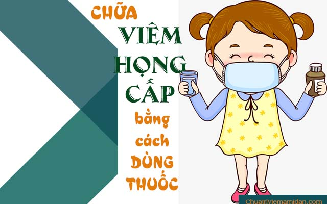 Dùng thuốc chữa viêm họng cấp ở trẻ