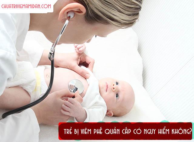 Trẻ bị viêm phế quản cấp có nguy hiểm không?