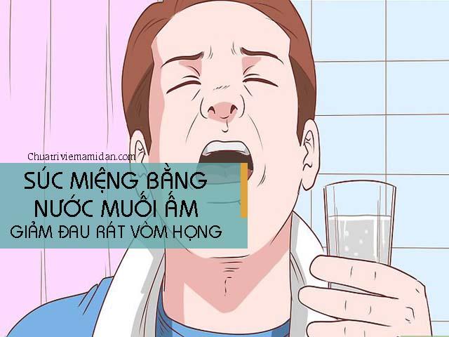 Chữa nuốt nước bọt đau vòm họng bằng nước muối - nuốt nước bọt đau vòm họng