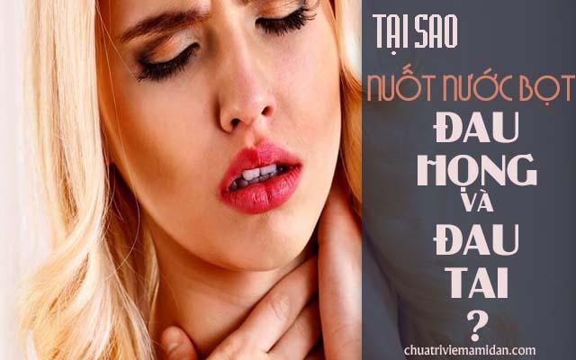Nuốt nước bọt bị đau họng và đau tai