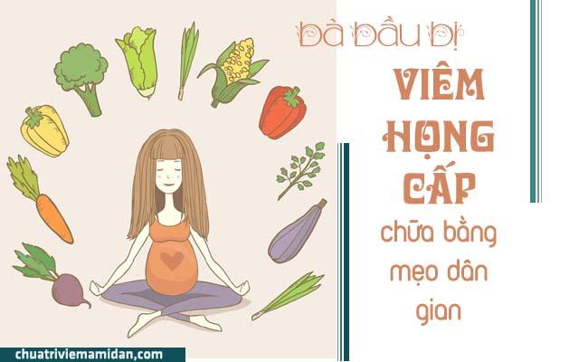 Chữa viêm họng cấp cho phụ nữ mang thai