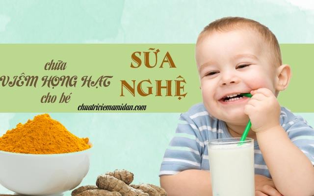 Dùng nghệ điều trị viêm họng hạt cho trẻ em