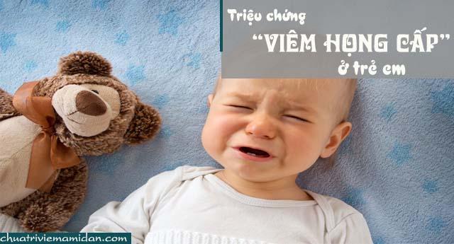 Triệu chứng viêm họng cấp tính ở trẻ em
