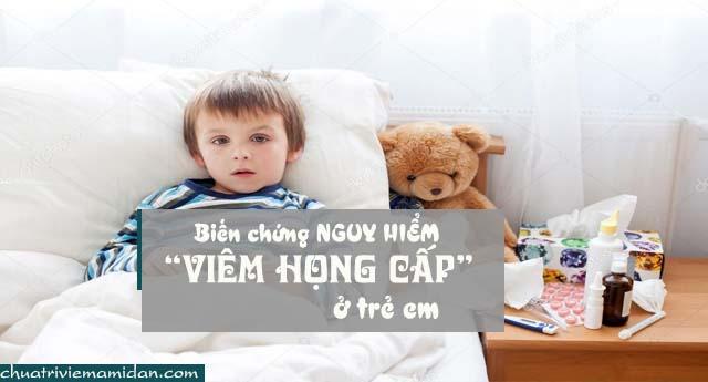 Biến chứng bệnh viêm họng cấp tính ở trẻ em