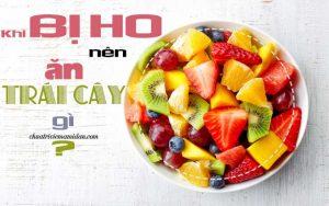 bị ho nên ăn trái cây gì