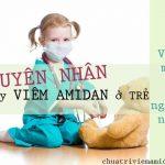 nguyên nhân trẻ bị viêm amidan mủ
